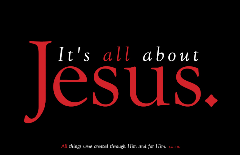 Its all about Jesus