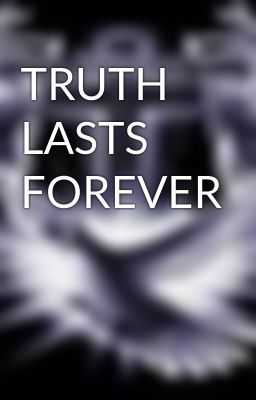 Truth Last Forever