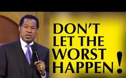Don't Let The Worst Happen by Pastor Chris | The Christian Mail
