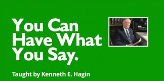 You Can have what you say - Kenneth Hagin, The Christian Mail