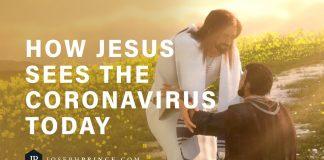 How Jesus sees the Coronavirus - Joseph Prince - The Christian Mail